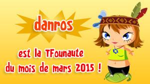 Danros, Tfounaute du mois de mars 2015 sur TFOU.fr