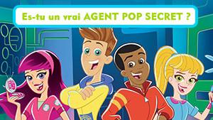 Les-Agents-Pop-Secrets_PROMO_QUIZ_300x169