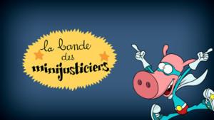 Vignette Playlist Les minijusticiers