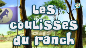 les coulisses du ranch - bonus - compil