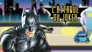 Jeu Batman : L'attaque du Joker