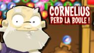 Jeu : Cornelius Perd La Boule