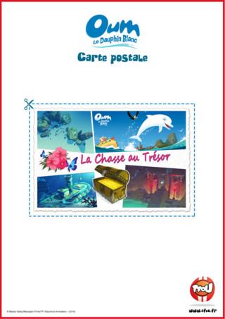 Imprime gratuitement cette belle carte postale. Tes héros TFou Oum le Dauphin Blanc, Yann et Marina partent pour une chasse au trésor dans l'océan! Que d'aventures!