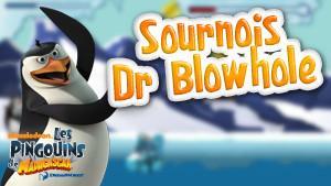Les Pingouins de Madagascar : Sournois Dr Blowhole