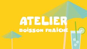 Vignettes_vacances_ete_tfou_atelier_boisson_fraiche