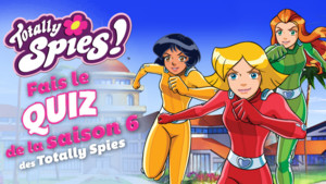 Totally spies quiz saison 6