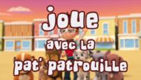 Paw Patrol - Joue avec la Pat' Patrouille