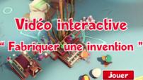 Bonus : Fabriquer une invention