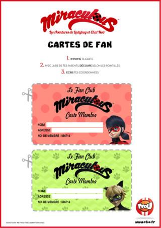 Imprime ces supers cartes de fan gratuitement sur TFou.fr et deviens membre très privé du club des fan de la série Miraculous. Imprime ces jolies cartes avec Lady Bug et Chat Noir, découpe les et écris tes coordonnées ! Trop génial ! Tu fais partie du club des Fan de la série Miraculous !