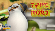 Jeu Les Pingouins de Madagascar : Tape mort