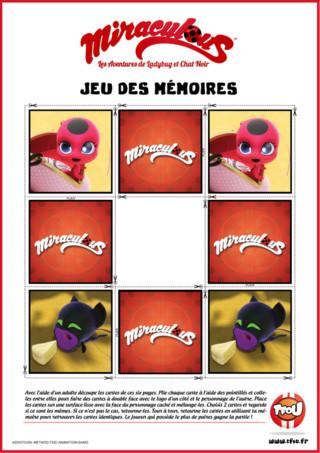 Amues-toi avec le memory Miraculous. Retourne les cartes deux par deux, puis mémorise les en quelques secondes. Retrouve ensuite les cartes identiques ! Pour jouer imprime gratuitement les 4 feuillets et découpe les cartes !