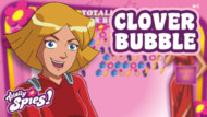 TotallySpies_CloverBubble