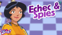 Jeu Totally Spies : Echec et Spies
